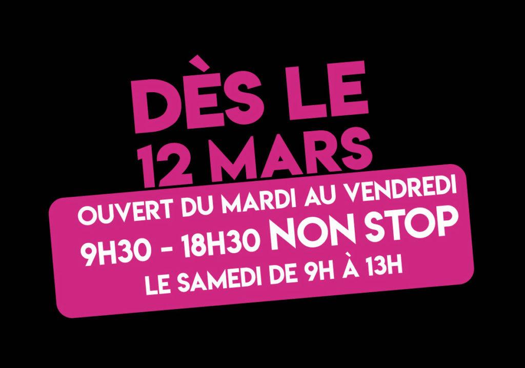Dès le 12 mars - ouverture du mardi au vendredi de 9h30 à 18h30 non stop et le samedi de 9h à 13h